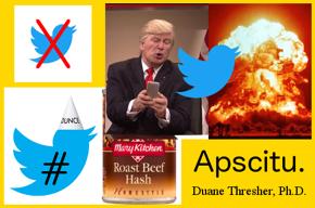No Twitter, fake Trump tweeting, nuclear explosion, Twitter dunce, hash, Apscitu.